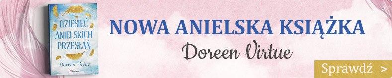 Dzisięć anielskich przesłań, nowość Doreen Virtue