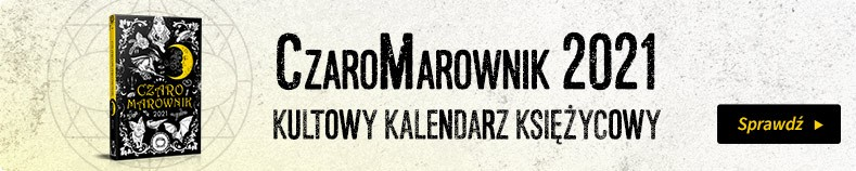 CzaroMarownik 2021 - kultowy kalendarz księżycowy